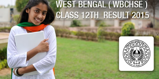 WB Class 12 (HS) Result 2015 decalred on wbresults nic.in wbchse.nic.in