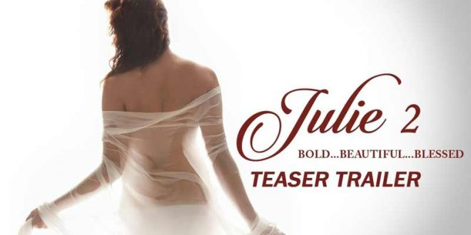 'Julie 2' teaser: Southern siren Raai Laxmi's bold, beautiful and blessed Bollywood debut