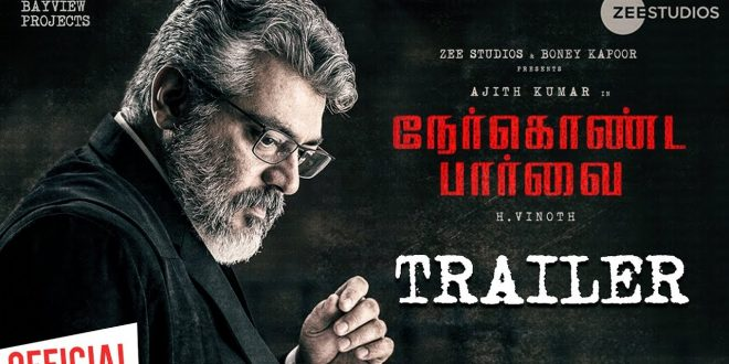 The much awaited NerKonda Paarvai trailer is here